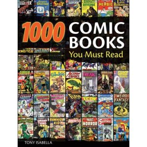 1000 Comic Books You Must Read by Tony Isabella